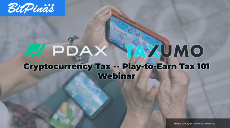 Cryptocurrency Tax Philippines | Play-to-Earn | Axie Infinity Tax 101 by PDAX and Taxumo