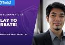 Cryptoday 048 – Play to Create (Tagalog)